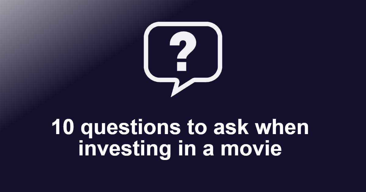 10 questions to ask when investing in a movie