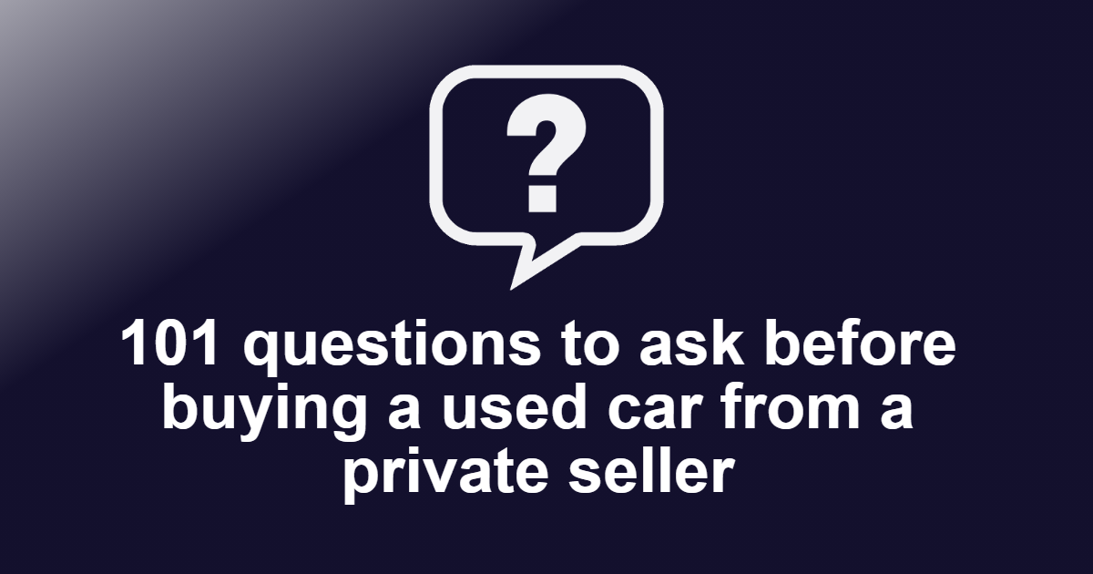 Questions to ask before buying a used car from a private seller