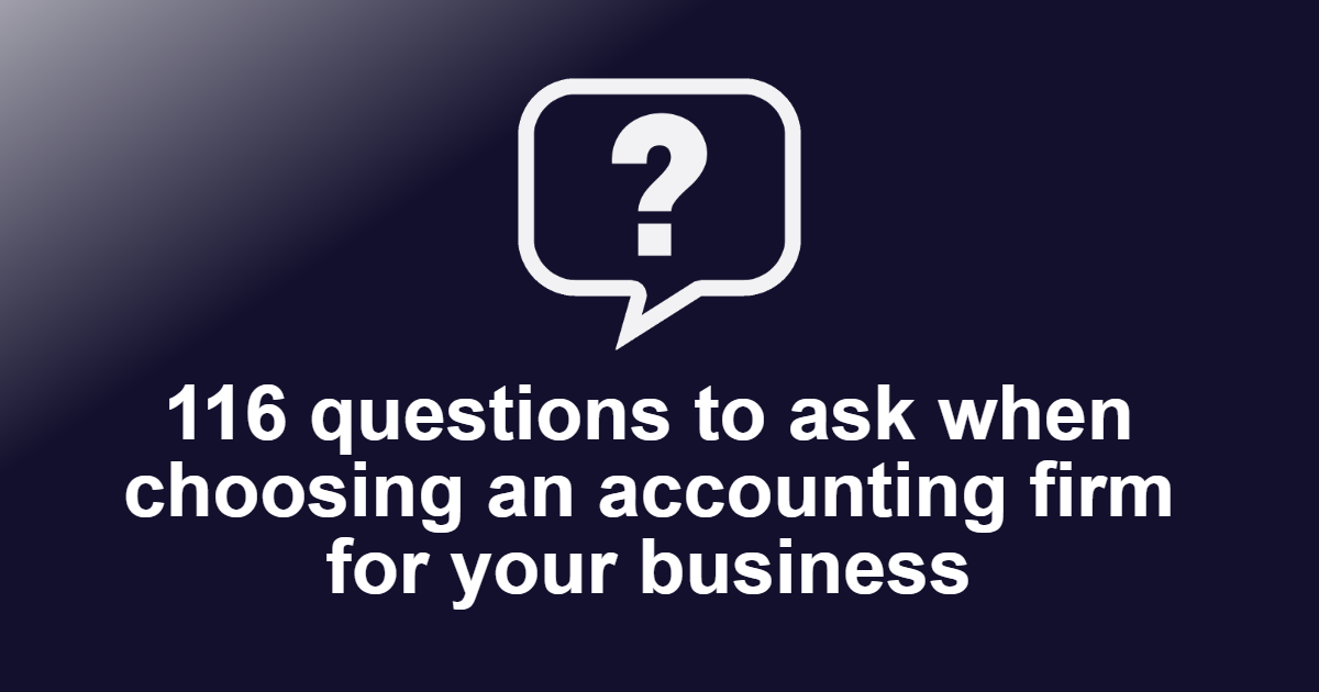 Questions to ask when choosing an Accounting Firm for your Business