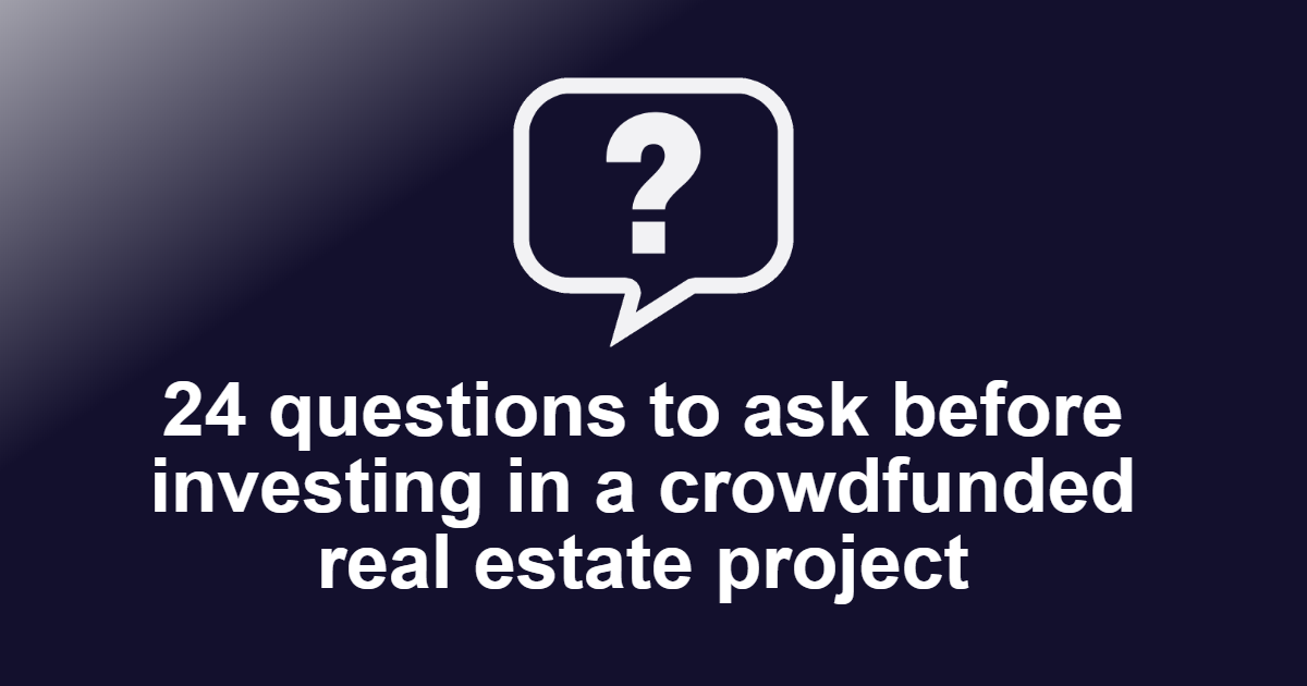 Questions to ask before investing in a crowdfunded real estate project