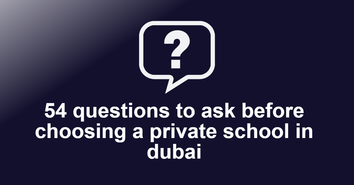 Questions to ask before choosing a private school in Dubai