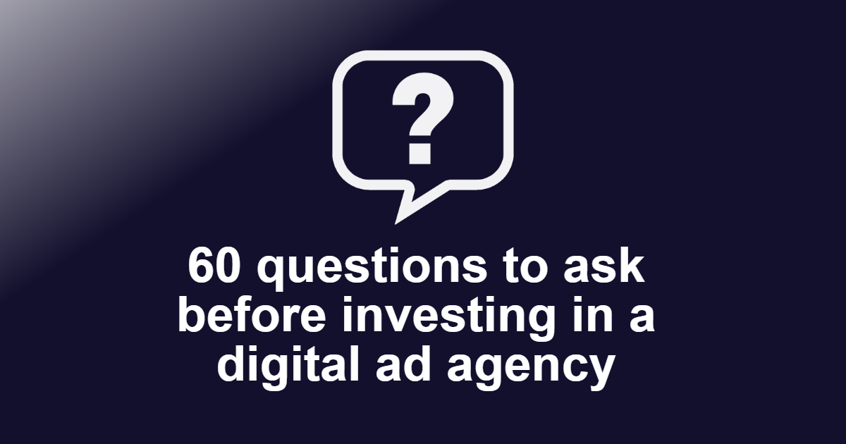 Questions to ask before investing in a Digital Ad Agency