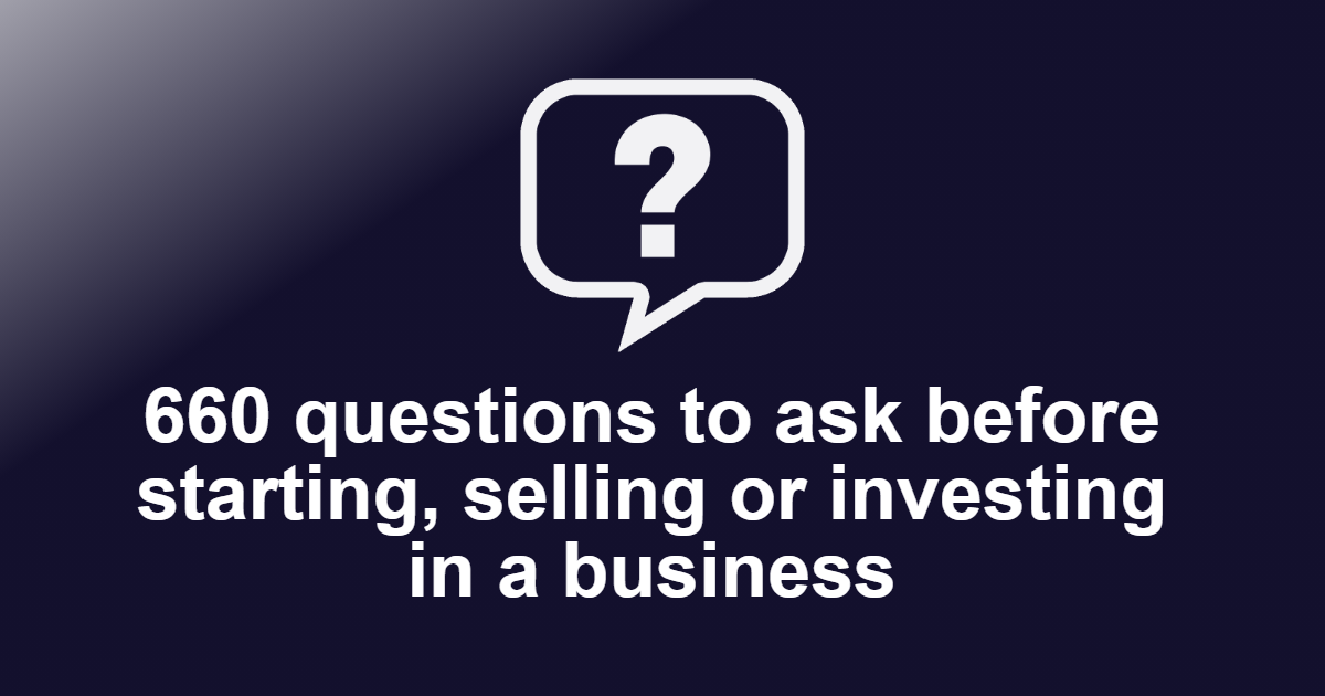 Questions to ask before starting, selling or investing in a business