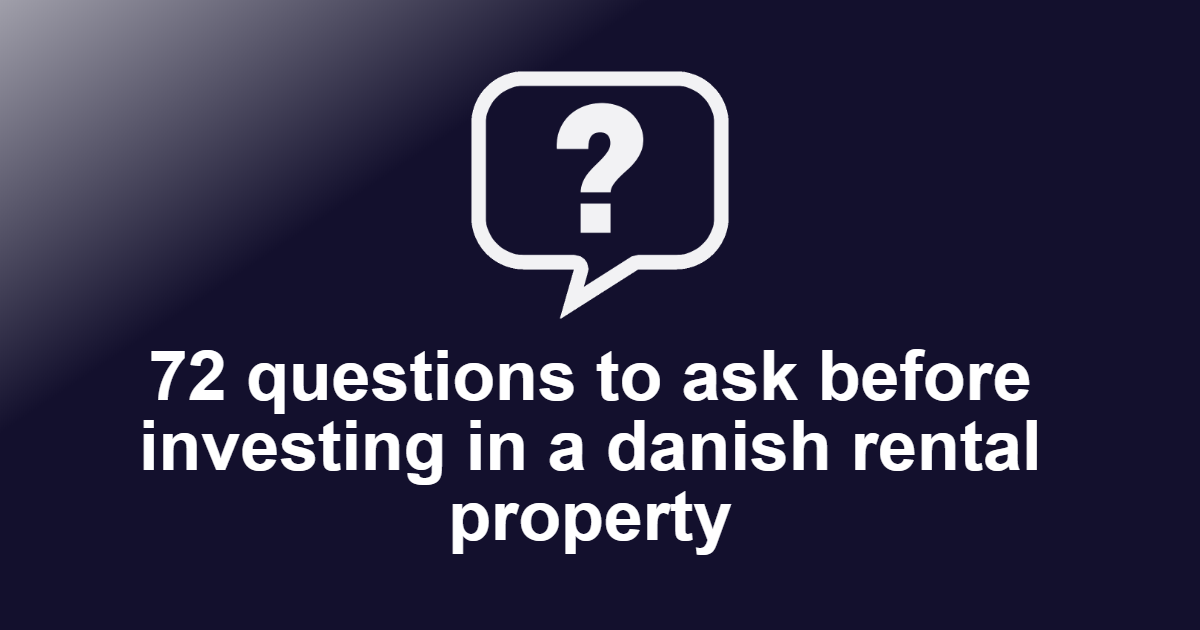 Questions to ask before investing in a Danish rental property