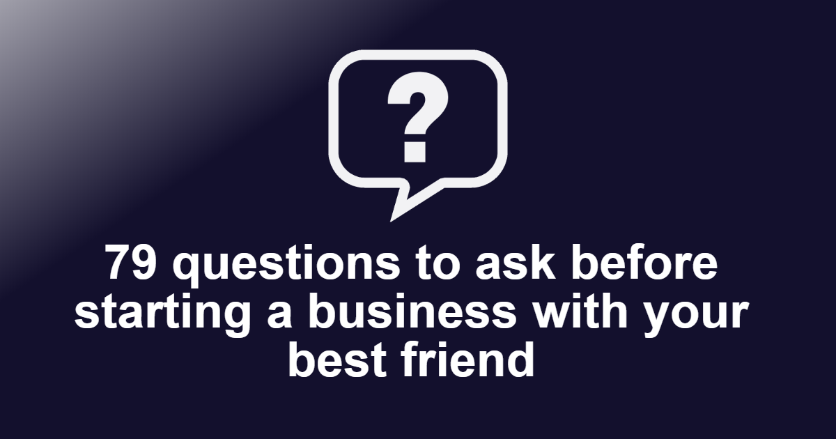 Questions to ask before starting a business with your best friend