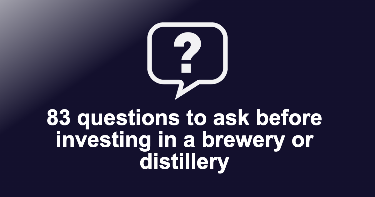 Questions to ask before investing in a brewery or distillery