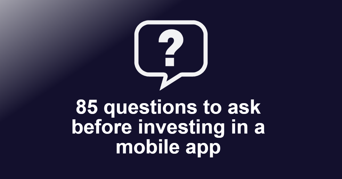 Questions to ask before investing in a mobile app